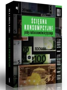 Burszta Wojciech J., Czubaj Mariusz (red.): Ścięgna konsumpcyjne - próby z kulturoznawstwa krytycznego