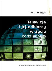 Matt Briggs. Telewizja i jej odbiorcy w życiu codziennym