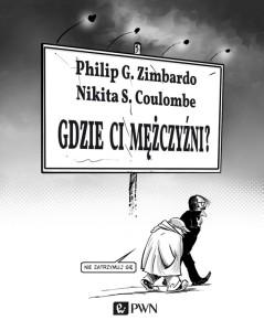 Philip G. Zimbardo. Gdzie ci mężczyźni?
