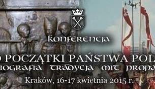 Spór o początki państwa polskiego. Historiografia-tradycja-mit-propaganda - konferencja