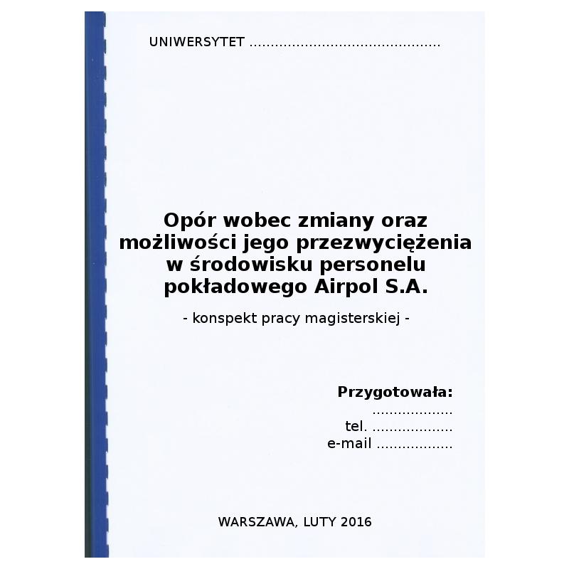 Konspekt pracy magisterskiej pt. Opór wobec zmiany oraz możliwości jego przezwyciężenia w ...