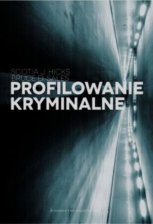 Profilowanie kryminalne - Scottia J. Hicks, Bruce D. Sales