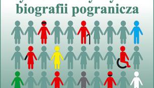 Konferencja pt. Obcy wśród swoich: wychowawczy wymiar biografii pogranicza