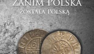 Zanim Polska została Polską. Przemysław Urbańczyk