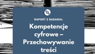Raport z badania: Kompetencje cyfrowe – Przechowywanie treści
